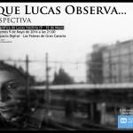 Lo que Lucas Observa…