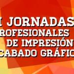 I Jornadas Profesionales de Impresión y Acabado Gráfico